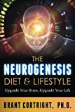 img - for The Neurogenesis Diet and Lifestyle: Upgrade Your Brain, Upgrade Your Life book / textbook / text book
