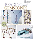 Beading with Gemstones, Valerie MacCarthy, 1454701404