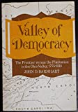 img - for Valley of Democracy: The Frontier versus the Plantation in the Ohio Valley, 1775-1818 book / textbook / text book