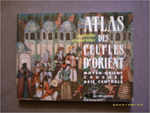 Téléchargements gratuits en anglais ATLAS DES PEUPLES D'ORIENT by Jean Sellier,André Sellier PDF DJVU FB2