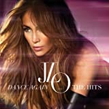 Dance Again... the Hits - Jennifer Lopez