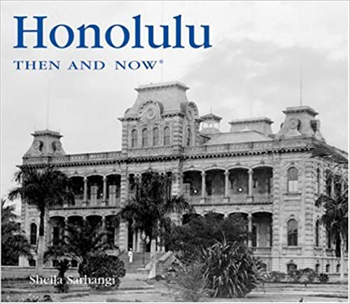 Honolulu Then and Now (Then and Now (Thunder Bay Press))