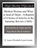 img - for Modern Women and What is Said of Them - A Reprint of A Series of Articles in the Saturday Review (1868) book / textbook / text book