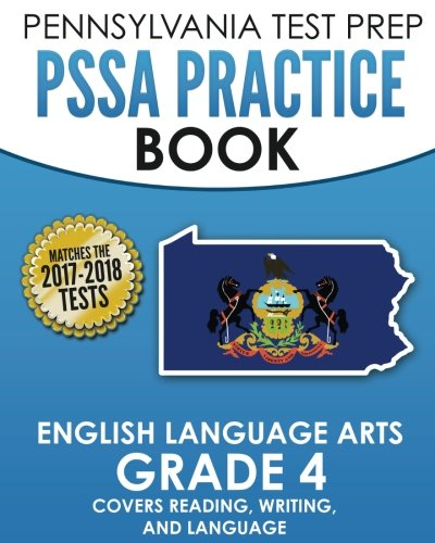 PENNSYLVANIA TEST PREP PSSA Practice Book English Language Arts Grade 4: Covers Reading, Writing, and Language