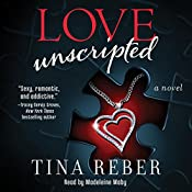 Love Unscripted: The Love Series, Book 1 | Tina Reber