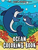 Ocean Coloring Book: Underwater World Coloring Book Relaxation for Kids & Adults – Shark, Dolphin, Tropical Fish, Tiger Fish, Whales, Sea Turtles, Coral Reefs