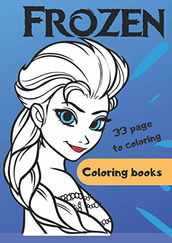 Frozen Coloring Books: For kids ages 4-8, 33 Coloring Page, Big Coloring books for small hands 8.27x11,69 IN