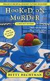 Hooked on Murder, Betty Hechtman, 0425221253