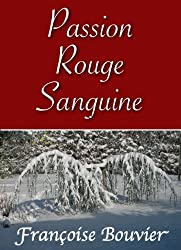 Passion Rouge Sanguine (French Edition)