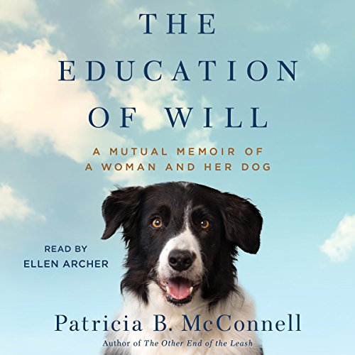 The Education of Will: A Mutual Memoir of a Woman and Her Dog by Simon & Schuster Audio
