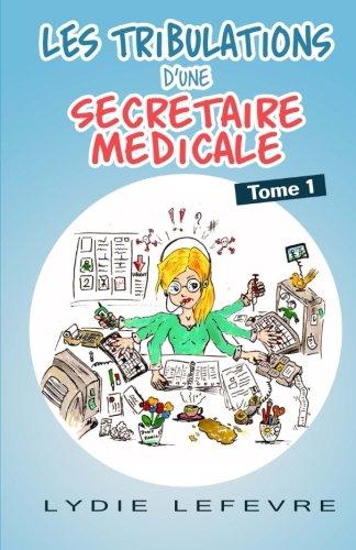 Les Tribulations d'une secretaire medicale Broché – 25 avril 2015 Lydie lefevre 1511899131