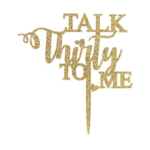 Talk Thirty to Me Cake Topper,Gold Glitter Dirty 30 for 30th Birthday Wedding Anniversary Hello 30 Party Decoration Supplies(Acrylic) -