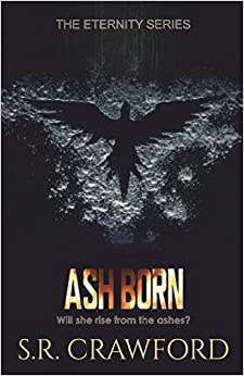 Ash Born (Eternity Series)