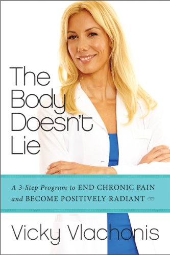 The Body Doesn't Lie: A 3-Step Program to End Chronic Pain and Become Positively Radiant cover