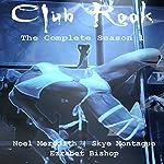 Club Rook: The Complete Season One | Skye Montague,Erzabet Bishop,Noel Meredith
