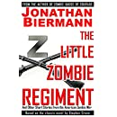 The Little Zombie Regiment: And Other Short Stories from the  American Zombie War