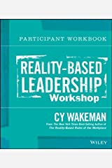 Reality-Based Leadership Participant Workbook 1st edition by Wakeman, Cy (2014) Paperback