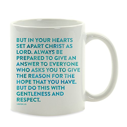 Andaz Press 11oz. Coffee Mug Gift, Bible Verses, 1 Peter 3:15: Always be Prepared to give an Answer to Everyone who Asks You to give The Reason for The Hope That You Have, 1-Pack (Bible Be Prepared To Give An Answer)