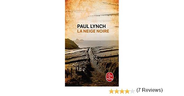 La Neige noire (Littérature & Documents): Amazon.es: Lynch, Paul: Libros en idiomas extranjeros