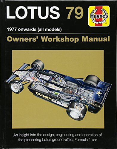 Lotus 79 1977 onwards (all models): An insight into the design, engineering and operation of the pioneering Lotus ground-effect Formula 1 car (Owners' Workshop Manual) (F1 Car Guide)