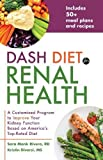 Dash Diet for Renal Health: A Customized Program to Improve Your Kidney Function