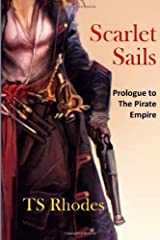 Scarlet Sails: Prologue to The Pirate Empire
