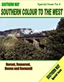 Southern Colour to the West - Dorset, Somerset, Devon and Cornwall, Kevin Robertson, 1906419388