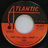 YES 45 RPM AND YOU AND I (PART I) / AND YOU AND I (PART II)