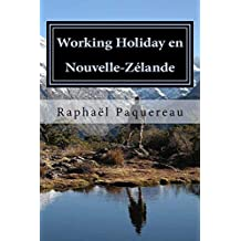 Working Holiday en Nouvelle-Zelande (Le Monde des Backpackers t. 2) (French Edition)