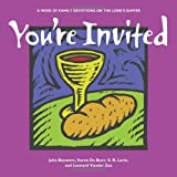 img - for You're Invited: A Week of Family Devotions on the Lord's Supper by John Bouwers (2012-11-26) book / textbook / text book