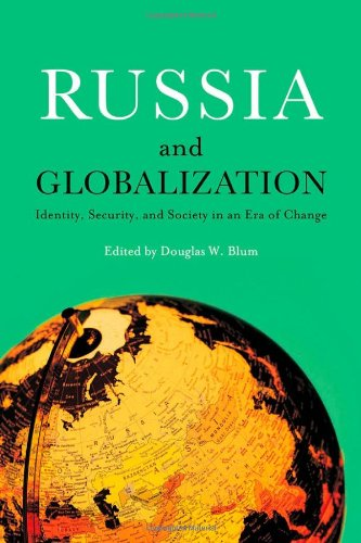 Russia and Globalization: Identity, Security, and Society in an Era of Change (Woodrow Wilson Center Press)