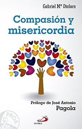 Compasión y Misericordia eBook: Otalora, Gabriel Mª, España, Editorial San  Pablo: Amazon.es: Tienda Kindle