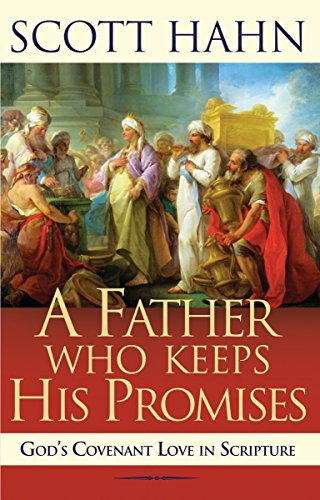 A Father Who Keeps His Promises: God's Covenant