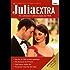 Julia Extra Band 0322: Die Hochzeit des Prinzen / Nur bei dir fühl ich mich geborgen / Verzaubert vom Fest der Liebe / Und immer wieder du! /