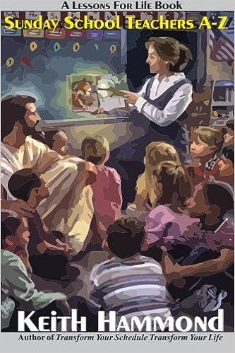 Sunday School Teachers A to Z: Keith Hammond: 9781938588570: Amazon