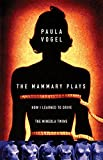 img - for The Mammary Plays: Two Plays book / textbook / text book