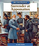 Surrender at Appomattox, Andrew Santella, 0756516269