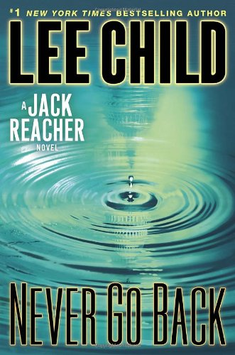 Never Go Back - Book #18 of the Jack Reacher