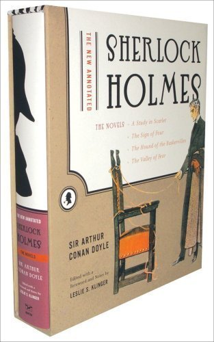 The New Annotated Sherlock Holmes: The Novels (A Study in Scarlet, The Sign of Four, The Hound of the Baskervilles, The Valley of Fear) by Arthur Conan Doyle, Leslie S. Klinger Slipcased Edition [Hardcover(2005/11/17)]