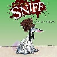 Nice One, Sniff Hörbuch von Ian Whybrow Gesprochen von: Glen McCready