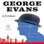 George Evans: A Novel | A. F. Gillotti
