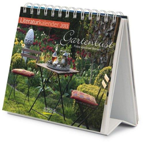 Literaturkalender 2013 Gartenlust: Wochen-Aufstellkalender
