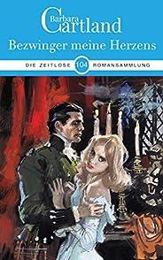 104. Bezwinger Meine Herzens (Die zeitlose Romansammlung von Barbara Cartland) (German Edition)