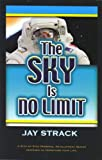 img - for The Sky Is No Limit: A Step By Step Personal Development Series Designed to Transform Your Life (Student Leadership University) book / textbook / text book
