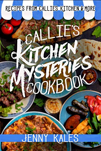 The Callie's Kitchen Mysteries Cookbook by [Kales, Jenny]