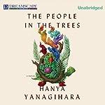 The People in the Trees | Hanya Yanagihara