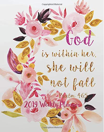 Pdf Money 2019 Weekly Planner: God is within her, she will not fall: Bible Verses Yearly Monthly Calendar 2019 Daily Agenda Weekly Personal Organizer, 8x10 ... Planner/2019 Planner Series) (Volume 7)