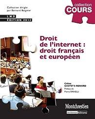 Droit de l'internet : droit français et européen par Céline Castets-Renard