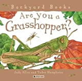 Are You a Grasshopper?, Judy Allen, 1417741066