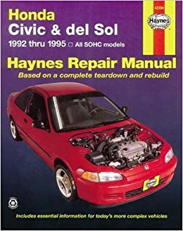 Honda civic del sol 1992 thru 1995 all sohc models haynes repair honda civic del sol 1992 thru 1995 all sohc models haynes repair manual mike stubblefield john h haynes 0038345021183 amazon books fandeluxe